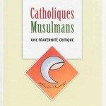 Catholiques-Musulmans-une-fraternite-critique